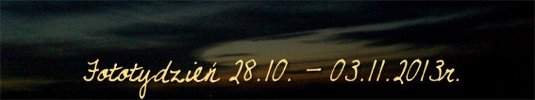 Fototydzień 28.10. – 03.11.2013r.