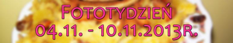 Fototydzień 04.11. – 10.11.2013r.