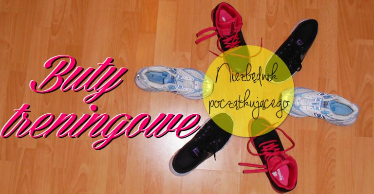 Niezbędnik początkującego: Buty treningowe