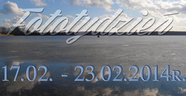 Fototydzień 17.02. – 23.02.2014r.