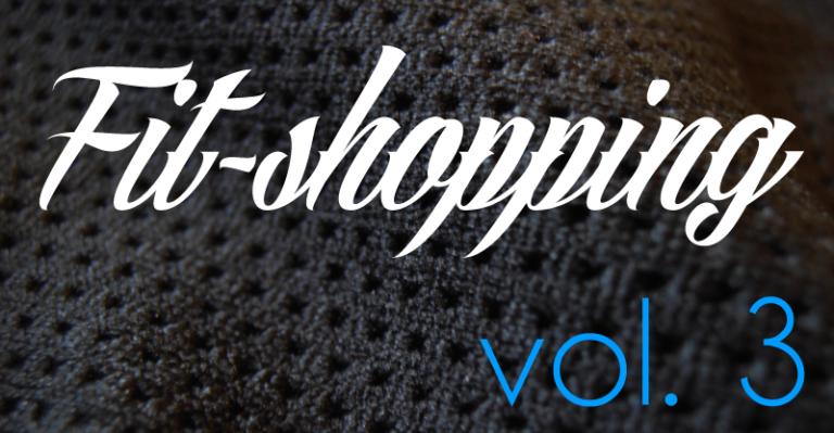 Fit-shopping vol. 3