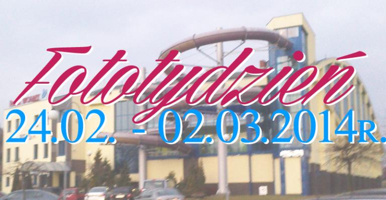 Fototydzień 24.02. – 02.03.2014r.