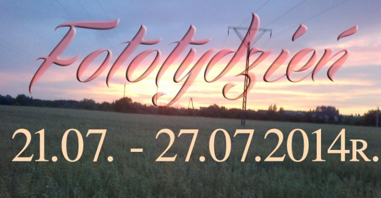 Fototydzień 21.07. – 27.07.2014r.