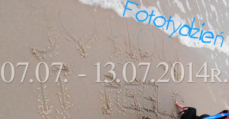 Fototydzień 07.07. – 13.07.2014r.