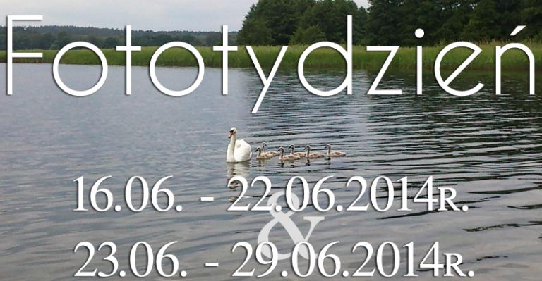 Fototydzień 16.06. – 22.06.2014r. & 23.06. – 29.06.2014r.