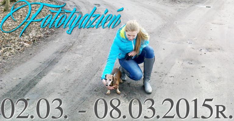 Fototydzień 2.03. – 8.03.2015r.