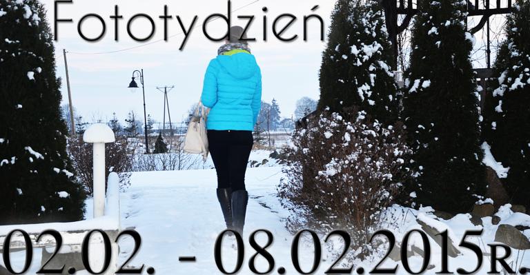 Fototydzień 02.02. – 08.02.2015r.
