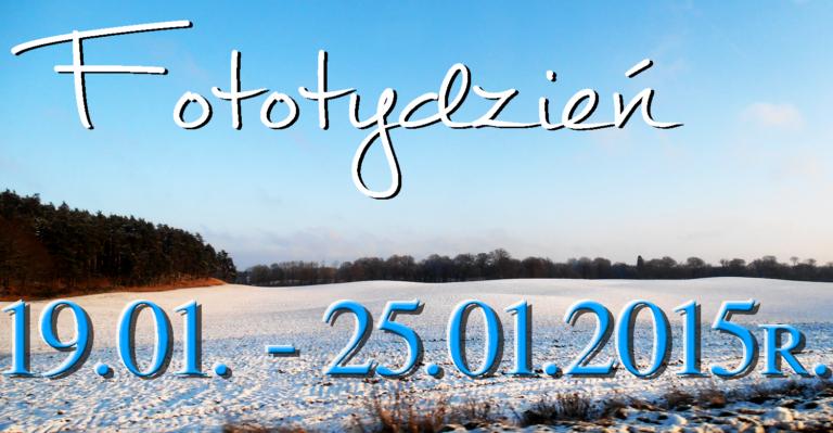 Fototydzień 19.01. – 25.01.2015r.