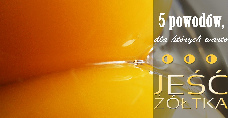 5 powodów, dla których warto… jeść żółtka