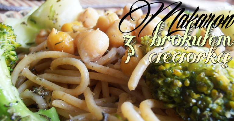 Makaron z brokułem i cieciorką