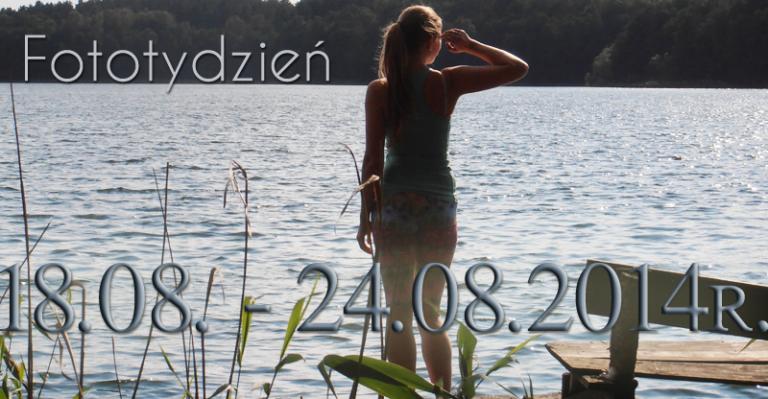 Fototydzień 18.08. – 24.08.2014r.