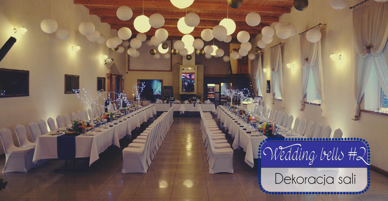 Wedding bells #2: Dekoracja sali