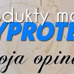 Produkty marki MyProtein - moja opinia