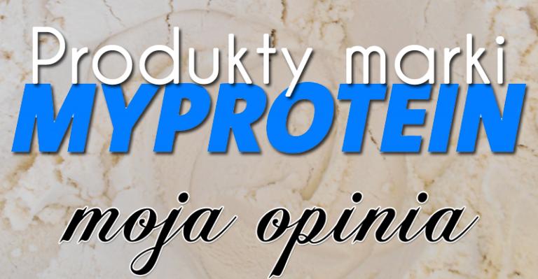 Suplementy MyProtein – moja opinia