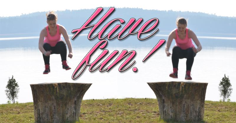 Have fun! [Film]