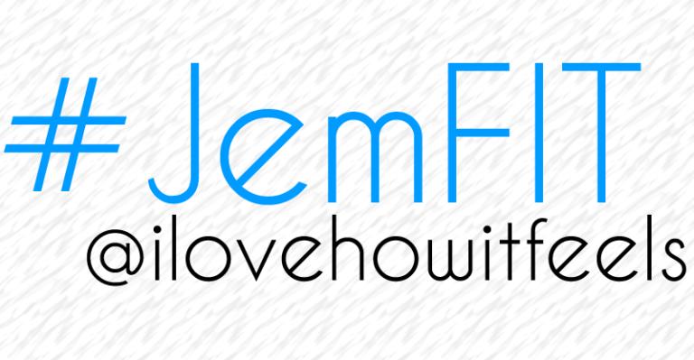 #JemFIT @ilovehowitfeels