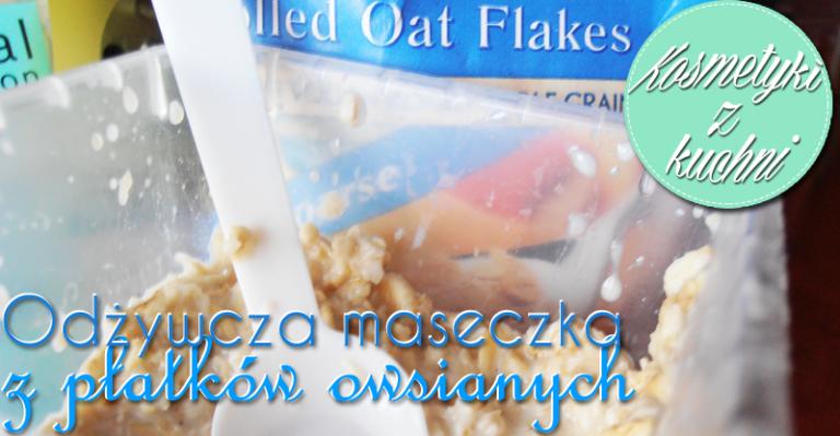 KzK: Odżywcza maseczka z płatków owsianych