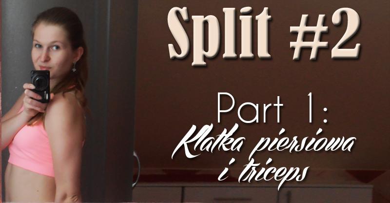 Split #2. Part 1: Klatka piersiowa i triceps [GIFy]